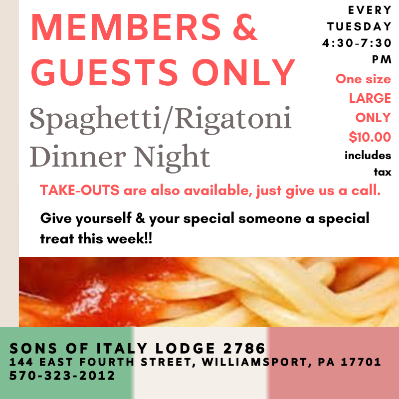 Members & Guests Only Spaghetti/Rigatoni Dinner - Every Tuesday - 4:30-7:30 PM